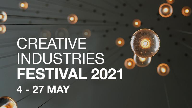 Creative Industries Festival 2021